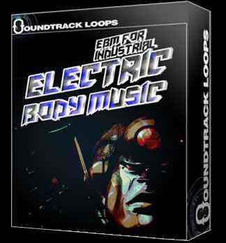 Soundtrack Loops – Electric Body Music (MULTiFORMAT)