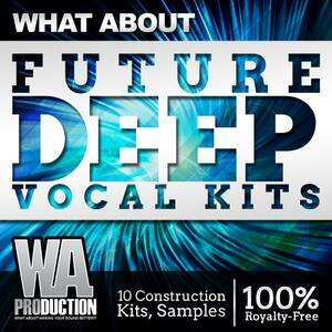 WA Production – What About Future Deep Vocal Kits MULTiFORMAT