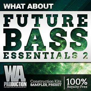 W. A. Production – What About Future Bass Essentials 2 MULTiFORMAT