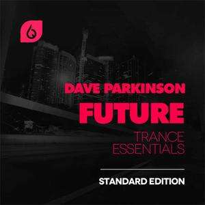 Freshly Squeezed Samples Dave Parkinson Future Trance Essentials Standard Edition WAV MiDi FXB PST