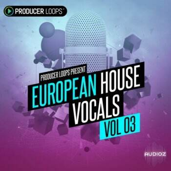 Producer Loops European House Vocals Vol 3 MULTiFORMAT-DECiBEL